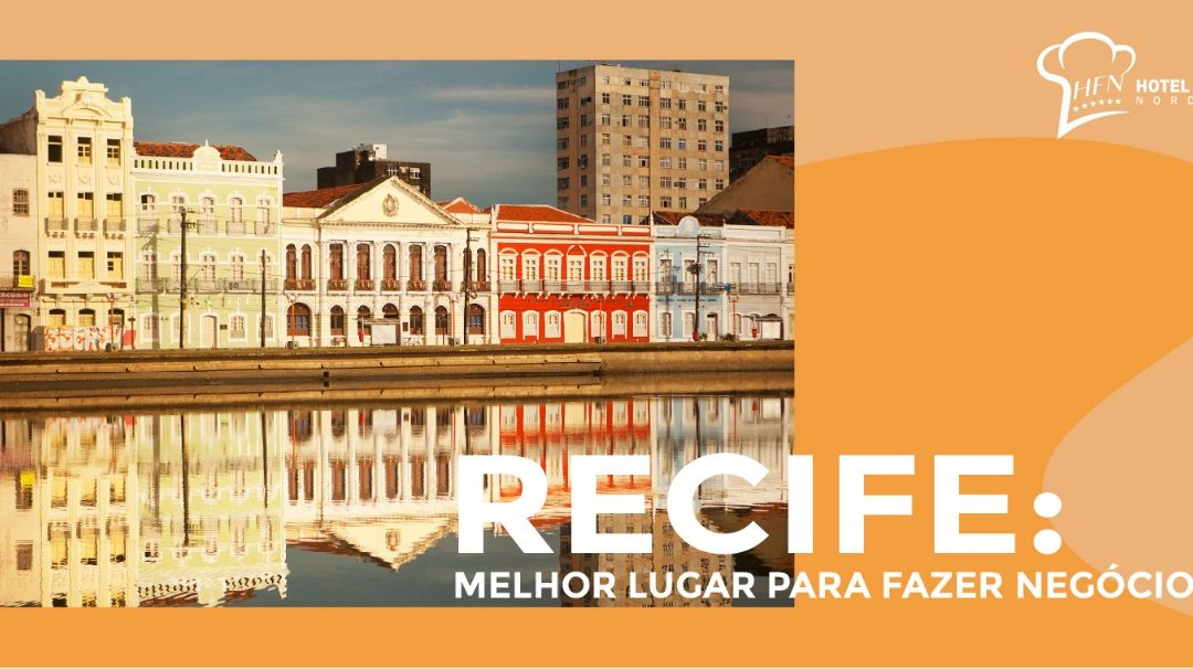 Recife: melhor lugar para fazer negócios