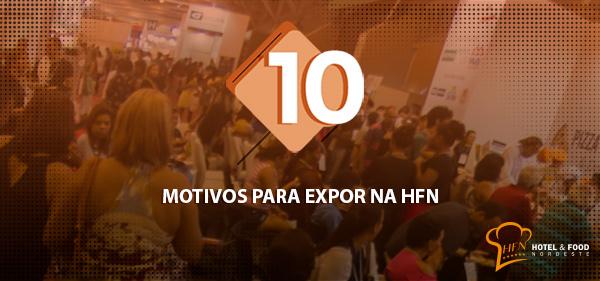 10 MOTIVOS PARA EXPOR NA HFN