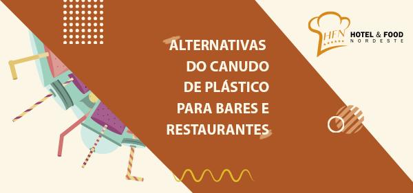 ALTERNATIVAS DO CANUDO DE PLÁSTICO PARA BARES E RESTAURANTES