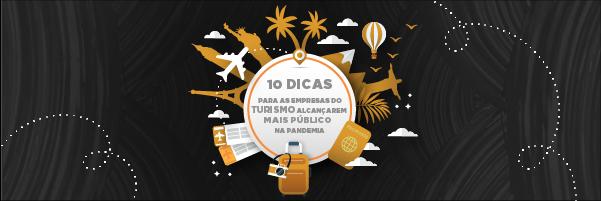10 dicas para as empresas do turismo alcançarem mais público na pandemia